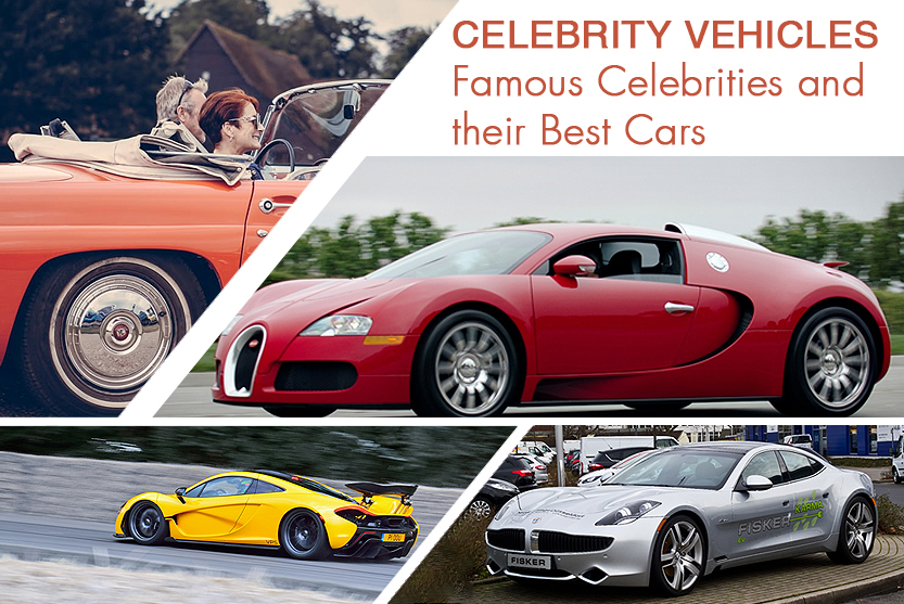 Celebrity Vehicles – Famous Celebrities and their Best Cars