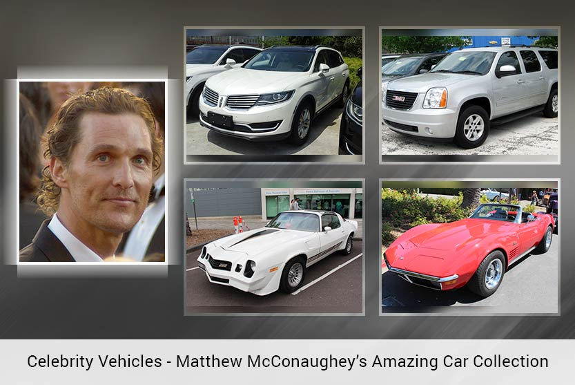 Celebrity Vehicles - Matthew McConaughey's Amazing Car Collection