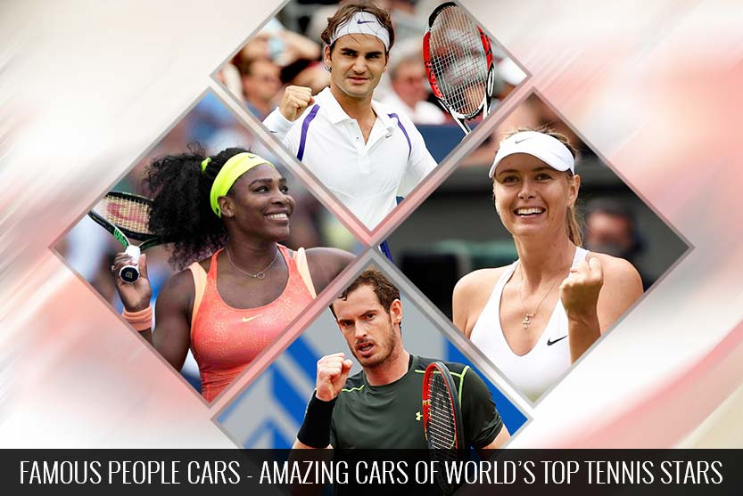 Famous People Cars - Amazing Cars of World's Top Tennis Stars