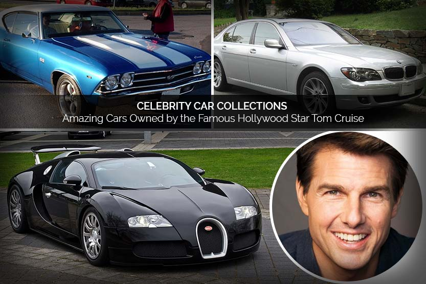 Celebrity Car Collections – Amazing Cars Owned by the Famous Hollywood Star Tom Cruise