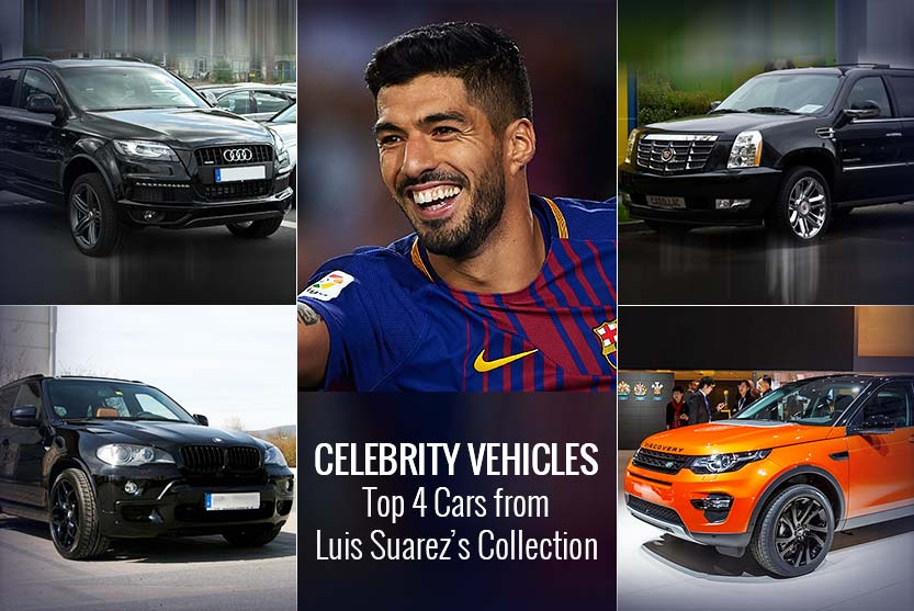 Celebrity Vehicles – Top 4 Cars from Luis Suarez's Collection